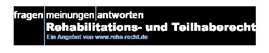 Zur Startseite - Fragen Meinungen Antworten - Rehabilitationsrecht und Teilhaberecht